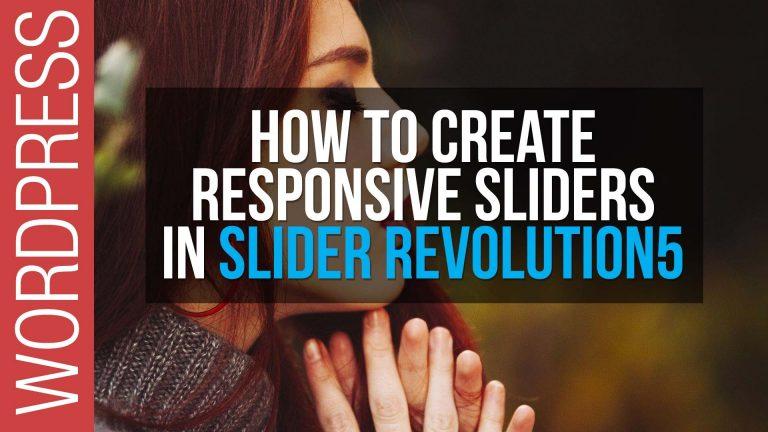 How To Create Responsive Sliders in Slider Revolution 5