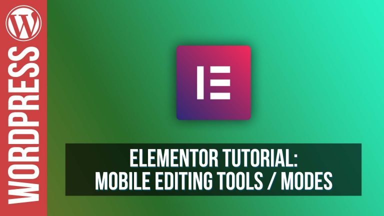 How To Use Mobile Editing in Elementor for WordPress – Tutorial