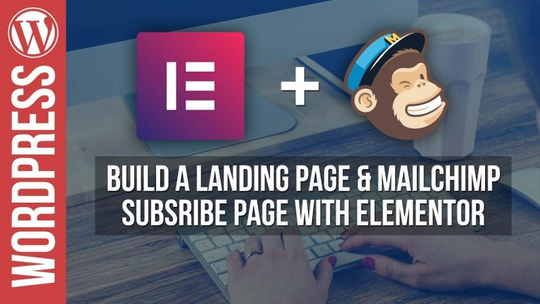 Build a WordPress Landing Page with Elementor & Mailchimp