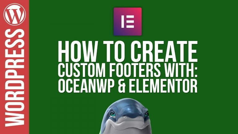 WordPress: Custom Footers with OceanWP & Elementor ??