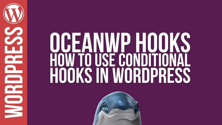 How to Use OceanWP Hooks with Conditional Logic – Tutorial
