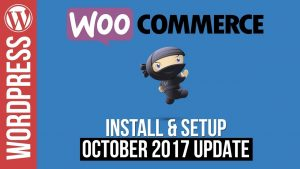 WooCommerce Install & Setup October 2017 Update