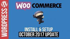 WooCommerce Install & Setup October 2017 Update