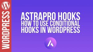 WordPress: Astra Pro & Elementor – Hooks Tutorial