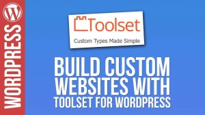 WordPress: Custom Web Design with Toolset & Elementor
