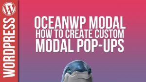 Custom Modal Popups with OceanWP – Tutorial