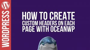 Custom Headers on ANY WORDPRESS PAGE with OceanWP!