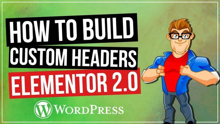 Custom Headers in WordPress with Elementor 2.0