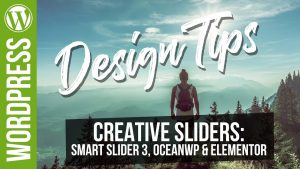 Design Tips: Building Better Looking Sliders with Smart Slider 3, OceanWP & Elementor