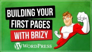 How To Build Your First Brizy Pages – Exclusive New Guide