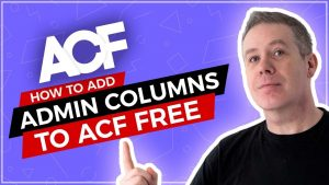 Advanced Custom Fields – Custom Admin Columns for FREE