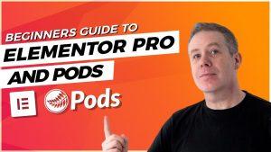 Pods & Elementor Pro – Beginners Guide
