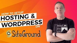 Siteground WordPress Tutorial – Hosting & WordPress Setup Guide 2019