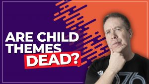 WordPress Child Theme's are DEAD!! – Long Live Code Snippets!