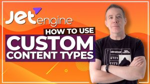 How To Use JetEngine Custom Content Types